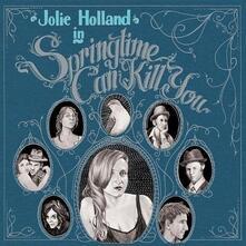 Springtime Can Kill You - CD Audio di Jolie Holland
