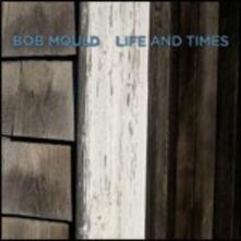 Life and Times - CD Audio di Bob Mould