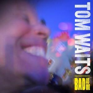 Bad as Me - Vinile LP di Tom Waits