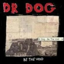 Be the Void - CD Audio di Dr. Dog