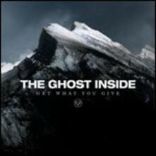 Get What You Give - CD Audio di Ghost Inside