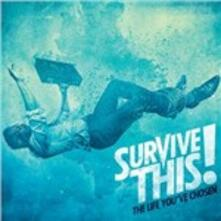 The Life You've Chosen - CD Audio di Survive This!