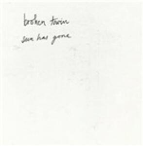 Sun Has Gone - Vinile 7'' di Broken Twin