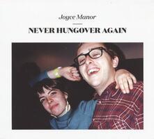 Never Hungover Again - CD Audio di Joyce Manor