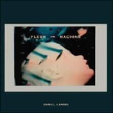 Flesh and Machine - CD Audio di Daniel Lanois