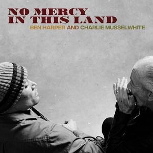 No Mercy in This Land - CD Audio di Ben Harper,Charlie Musselwhite