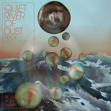 Quiet River of Dust vol.2. That Side of the River - CD Audio di Richard Reed Parry