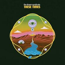 These Times - CD Audio di Dream Syndicate