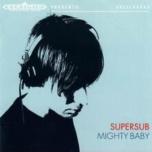 Mighty Baby - CD Audio di Supersub