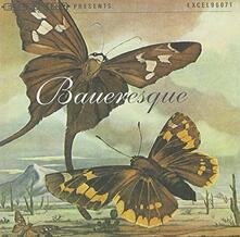 Baueresque - CD Audio di Bauer