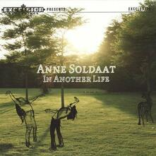 In Another Life - CD Audio di Anne Soldaat
