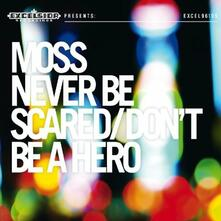 Never Be Scared - CD Audio di Moss