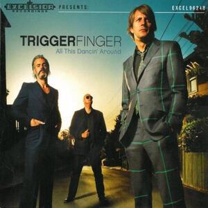 All This Dancin' Around - Vinile LP + DVD di Triggerfinger