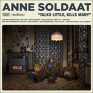 Talks Little, Kills Many - Vinile LP di Anne Soldaat