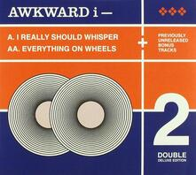 I Really Should Whisper - Everything on Wheels - CD Audio di Awkward I