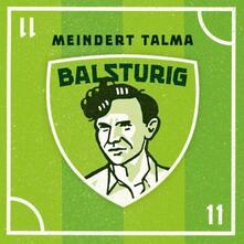 Balsturig - CD Audio di Meindert Talma