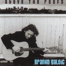 Above the Roofs - CD Audio di Branko