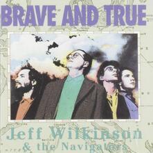 Brave & True - CD Audio di Jeff Wilkinson