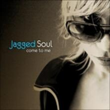 Come with Me - CD Audio di Jagged Soul