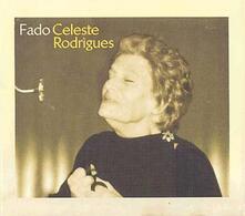 Fado Celeste - CD Audio di Celeste Rodrigues