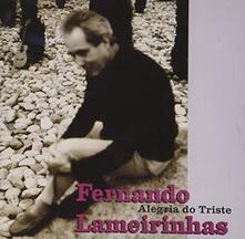 Alegria Do Triste - CD Audio di Fernando Lameirinhas