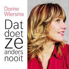Dat doet ze anders nooit - CD Audio di Dorine Wiersma