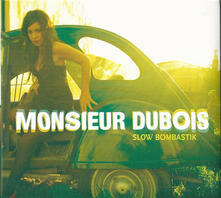 Slow Bombastik - CD Audio di Monsieur Dubois