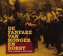 Fanfare Van Honger En.. - CD Audio di Lieven Tavernier
