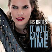 It Will Come in Time - CD Audio Singolo di Iris Kroes