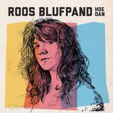 Hoe Dan - CD Audio di Roos Blufpand