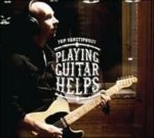 Playing Guitar Helps - CD Audio di Tom Vanstiphout