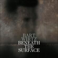 Beneath the Surface - CD Audio di Bart Wirtz