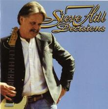 Decisions - CD Audio di Steve Hill
