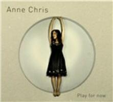 Play for Now - CD Audio di Anne Chris