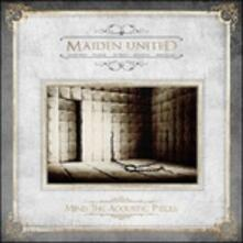 Mind the Acoustic Pieces - CD Audio di Maiden United