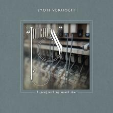 I Speak with My Mouth... - CD Audio di Jyoti Verhoeff