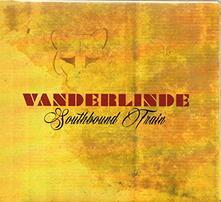 Southbound Train (Digipack) - CD Audio di Vanderlinde