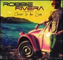 Closer to the Sun - CD Audio di Robbie Rivera