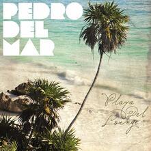 Playa del Lounge - CD Audio di Pedro Del Mar