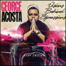 Vision Behind Expression - CD Audio di George Acosta
