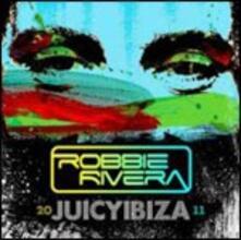 Juicy Ibiza 2011 - CD Audio di Robbie Rivera