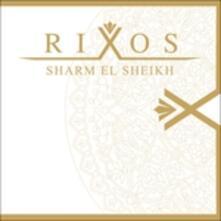 Rixos Sharm El Sheik - CD Audio