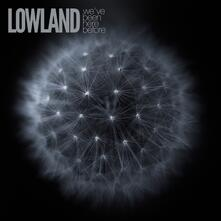 We've Been Here Before - CD Audio di Lowland