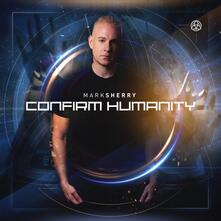 Confirm Humanity - CD Audio di Mark Sherry