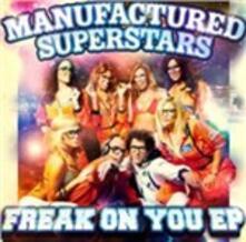 Freak on You Ep - CD Audio di Manufactured Superstars