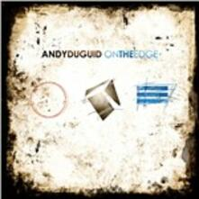 On the Edge - CD Audio di Andy Duguid