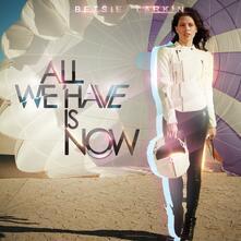 All We Have Is Now - CD Audio di Betsie Larkin