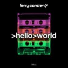 Hello World - CD Audio di Ferry Corsten