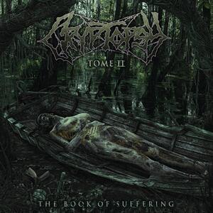 Book of Suffering. Tome II - Vinile LP di Cryptopsy