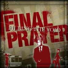 Filling the Void - CD Audio di Final Prayer